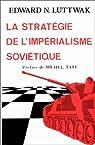La stratégie de l'impérialisme soviétique par Luttwak