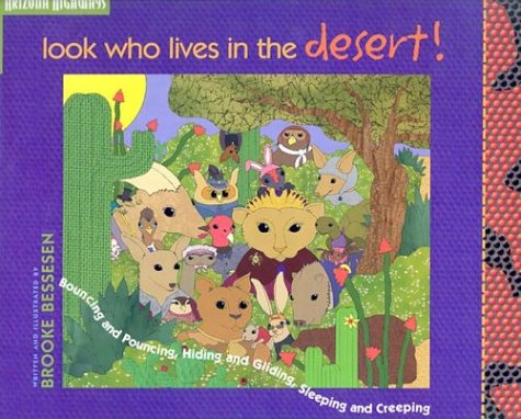 Look Who Lives in the Desert!: Bouncing and Pouncing, Hiding and Gliding, Sleeping and Creeping PDF