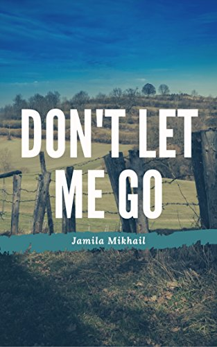 Don't Let Me Go by Jamila Mikhail ebook deal