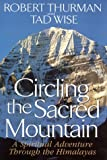Circling the Sacred Mountain, Robert A. Thurman and Tad Wise, 0553103466