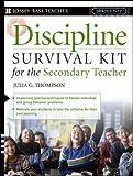 Discipline Survival Kit for the Secondary Teacher, Frances McBroom Thompson and Julia G. Thompson, 0876284349