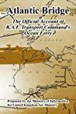 img - for Atlantic Bridge: The Official Account of R.A.F. Transport Command's Ocean Ferry book / textbook / text book