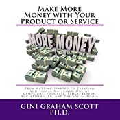 Make More Money with Your Product or Service, Part III: Blogging, Podcasts, Audio Books, and Videos | Gini Graham Scott PhD