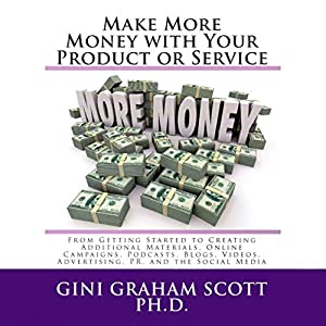 Make More Money with Your Product or Service, Part III Audiobook