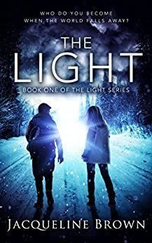The Light: Who do you become when the world falls away? by [Brown, Jacqueline]