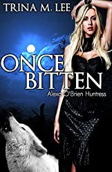 Once Bitten (Alexa O'Brien Huntress Series Book 1) (English Edition)