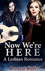 Now We're Here: A Lesbian Romance (Play Me a Song Book 2)
