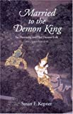 Married to the Demon King, Susan F. Kepner, 974957558X