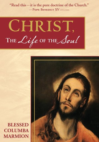 Christ, the Life of the Soul (Blessed Catholic Trinity)