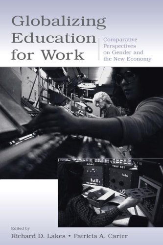Download Globalizing Education for Work: Comparative Perspectives on Gender and the New Economy (Sociocultural, Political, and Historical Studies in Education) Pdf