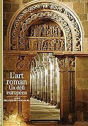 L'Art roman: Un défi européen