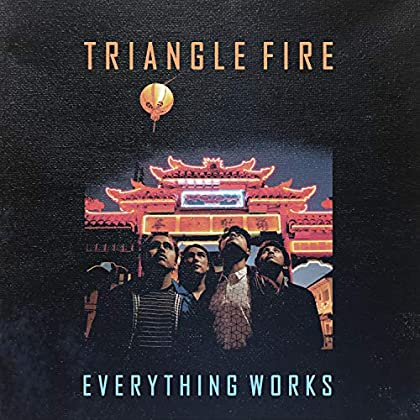 Triangle Fire - Everything Works