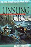 img - for Unsung Sailors: The Naval Armed Guard in World War II by Justin F. Gleichauf (1990-04-03) book / textbook / text book