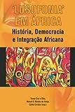 'Lusofonia' em Africa. Historia, Democracia e Integracao Africana ('Lusophonia' in Africa. History, democracy and African Integration), Teresa Silva, 2869781741