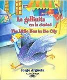 La Gallinita En La Ciudad/ The Little Hen In The City (Spanish Edition)