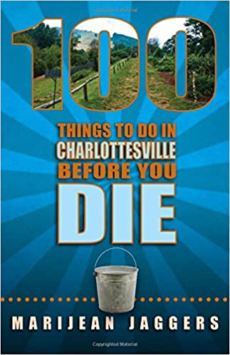 100 Things To Do In Charlottesville Before You Die Marijean Jaggers