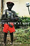 Children at War, P. W. Singer, 0520248767