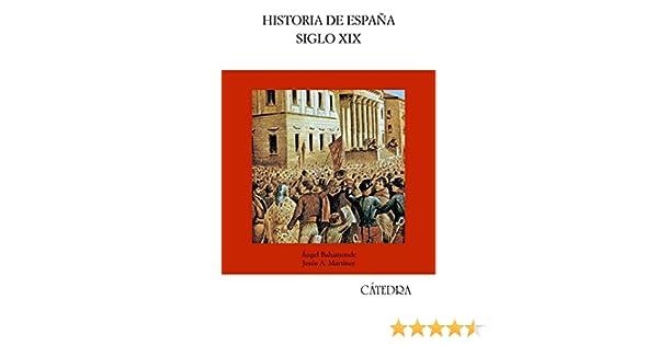 Historia de España. Siglo XIX (Historia. Serie mayor): Amazon.es ...