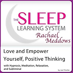 Love and Empower Yourself, Positive Thinking: Hypnosis, Meditation and Subliminal