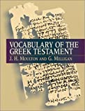 img - for Vocabulary of the Greek Testament (Greek and English Edition) book / textbook / text book
