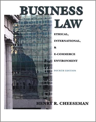 Business Law: Ethical, International and e-Commerce Environment
