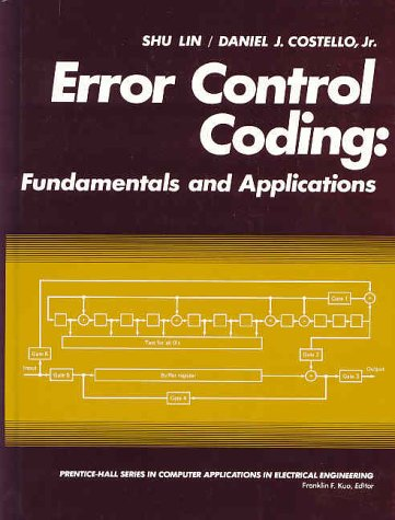 Error Control Coding: Fundamentals and Applications (Prentice-Hall Computer Applications in Electrical Engineering Series) por Shu Lin