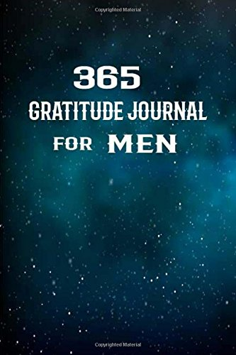 365 Gratitude journal for men: 52 Weeks Gratitude Journal Diary Notebook Daily with Prompt. Guide To Cultivate An Attitude Of Gratitude. Personalized ... (Self-Exploration Happiness Life) (Volume 5)
