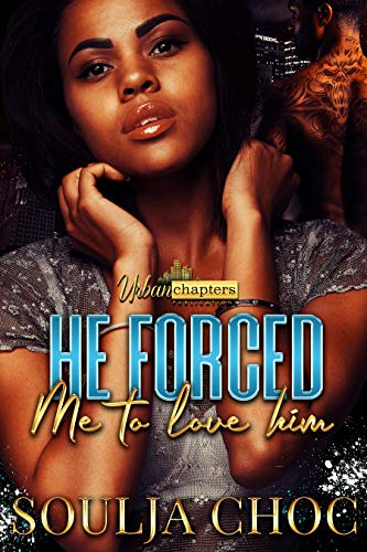 He Forced Me To Love Him