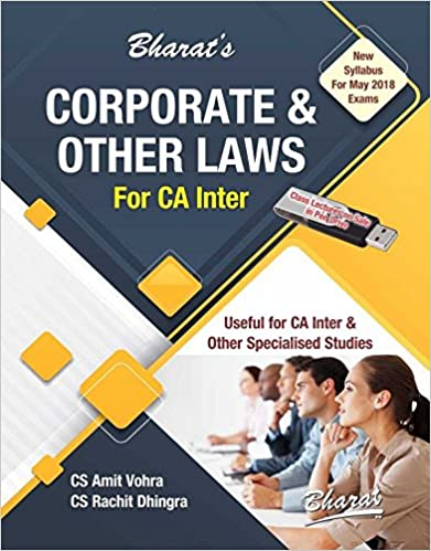 Bharat's Corporate & Other Laws for CA Inter [IPCC] May 2018 Exam by CS. Amit Vohra, CS Rachit Dhingra [New Syllabus]