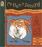 My Hen Is Dancing, Karen Wallace, 1564029611