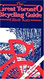 The Great Toronto Bicycling Guide, Elliott Katz, 0920361013