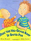 What the No-Good Baby Is Good For, Elise Broach, 0399238778