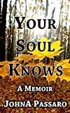 Your Soul Knows: A Memoir (Every Breath Is Gold Book 3)