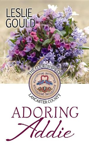 Adoring Addie (Courtships of Lancaster County) by Brand: Center Point Pub
