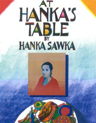 At Hanka's Table by Hanka Sawka