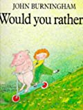 Would You Rather? (Red Fox Picture Books)