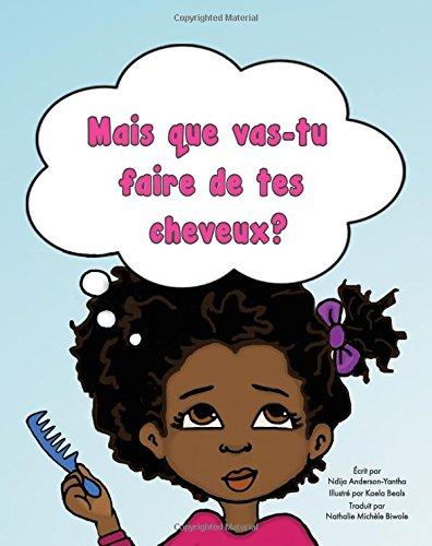 Download Mais que vas-tu faire de tes cheveux? (French Edition) PDF