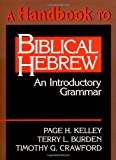 A Handbook to Biblical Hebrew, Page H. Kelley and Terry L. Burden, 080280828X