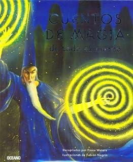 Cuentos De Magia De Todo El Mundo (Spanish Edition)