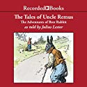 The Tales of Uncle Remus: The Adventures of Brer Rabbit Audiobook by Julius Lester Narrated by Julius Lester