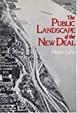 img - for The Public Landscape of the New Deal by Cutler Phoebe (1985-01-01) Hardcover book / textbook / text book