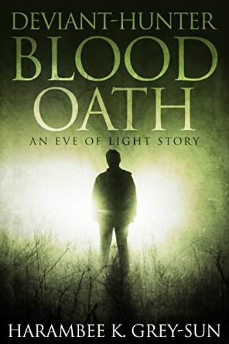 Deviant-Hunter: Blood Oath (Eve of Light: Deviant-Hunter Book 1)