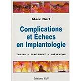 Complications et Echecs En Implantologie