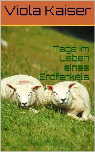 Tage im Leben eines Erdferkels (German Edition)