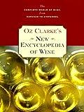 Oz Clarke's New Encyclopedia of Wine, Oz Clarke, 0151005656
