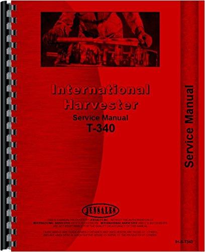 - International Harvester T340 T340A TD340 TD340A Crawler Service Manual