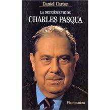DEUXIÈME VIE DE CHARLES PASQUA (LA)