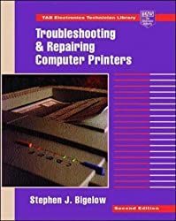 Troubleshooting and Repairing Computer Printers (TAB Electronics Technician Library)