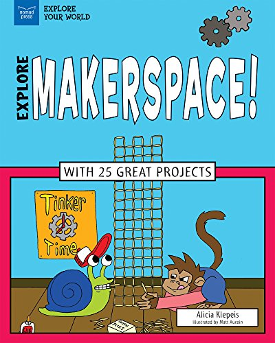 Book Cover: Explore Makerspace!: With 25 Great Projects