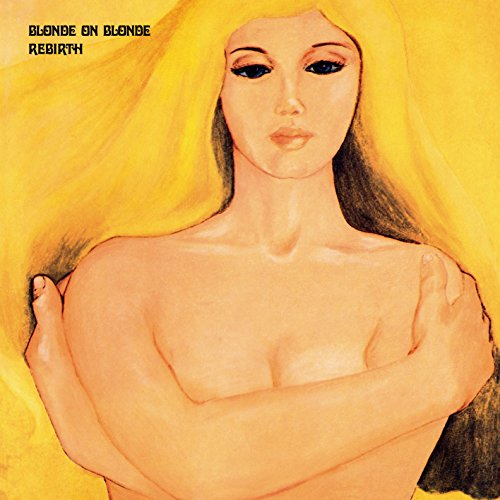 Blonde On Blonde-Rebirth-(ECLEC 2572)-REMASTERED-CD-FLAC-2017-WRE Download